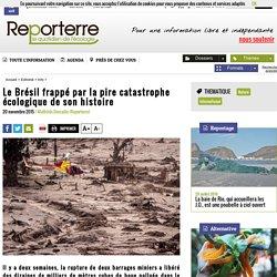 Le Brésil frappé par la pire catastrophe écologique de son histoire