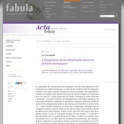 L'imaginaire de la catastrophe dans les fictions écologiques (Acta Fabula)