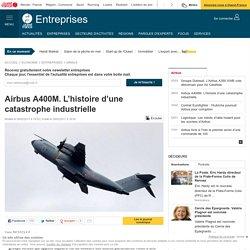 Airbus A400M. L'histoire d'une catastrophe industrielle