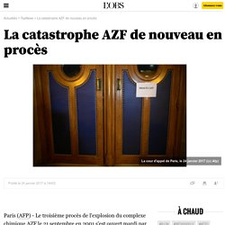 La catastrophe AZF de nouveau en procès - 24 janvier 2017