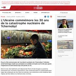 L'Ukraine commémore les 30 ans de la catastrophe nucléaire de Tchernobyl - rts.ch - Monde