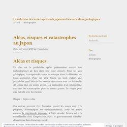 Aléas, risques et catastrophes au Japon – L'évolution des aménagements japonais face aux aléas géologiques