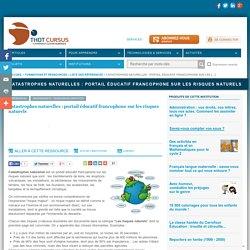 Catastrophes naturelles : portail éducatif francophone sur les risques naturels