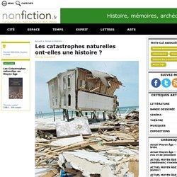 Les catastrophes naturelles ont-elles une histoire