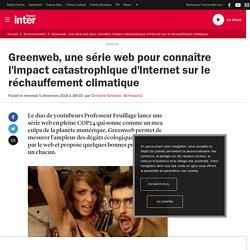 Greenweb, une série web pour connaître l'impact catastrophique d'Internet sur le réchauffement climatique