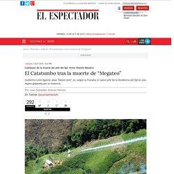 """El Catatumbo tras la muerte de """"Megateo"""""""