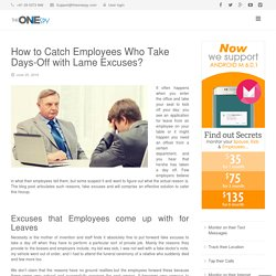 How to Catch Employees Who Take Days-Off with Lame Excuses?