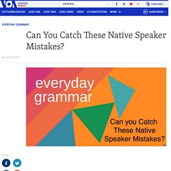 Can You Catch These Native Speaker Mistakes?