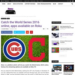 Catch the World Series 2016 online, apps available on Roku