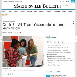 Catch 'Em All: Teacher's app helps students learn history