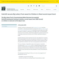 Catch22 secures Big Lottery Fund award for Children in Need social impact bond - Catch22