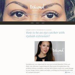 How to be an eye catcher with eyelash extension? – Winxed Eyelash Extensions Beverly Hills