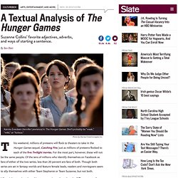 Hunger Games: Catching Fire: A textual analysis of Suzanne Collins' novels, and Twilight and Harry Potter too.