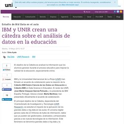 IBM y UNIR crean una cátedra sobre el análisis de datos en la educación