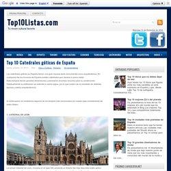Top 10 Catedrales góticas de España - Top 10 Listas