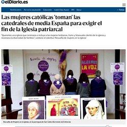Las mujeres católicas 'toman' las catedrales de media España para exigir el fin de la Iglesia patriarcal