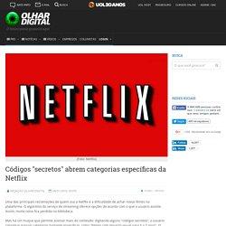 """Notícia: Códigos """"secretos"""" abrem categorias específicas da Netflix"""