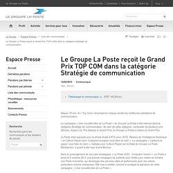 Le Groupe La Poste reçoit le Grand Prix TOP COM dans la catégorie Stratégie de communication