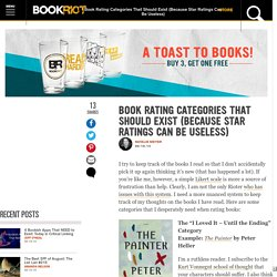 Book Rating Categories That Should Exist (Because Star Ratings Can Be Useless)