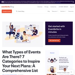 What Types of Events Are There? 7 Categories to Inspire Your Next Plans: A Comprehensive List