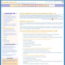 Les dix catégories du cyber-crime observées en 2007 (#1/2)