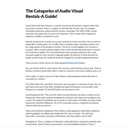 The Categories of Audio Visual Rentals-A Guide!