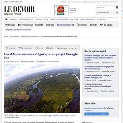 Laval lance un non catégorique au projet Énergie Est