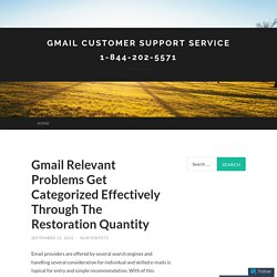 Gmail Relevant Problems Get Categorized Effectively Through The Restoration Quantity