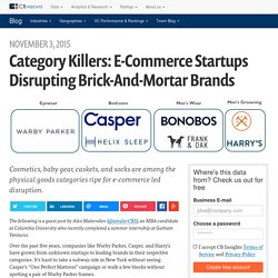 Category Killers: E-Commerce Startups Disrupting Brick-And-Mortar Brands