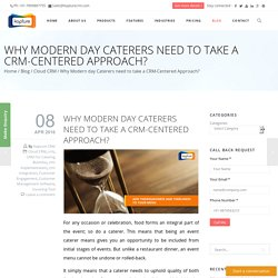 Why Modern day Caterers need to take a CRM-Centered Approach?