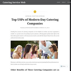 Top USPs of Modern-Day Catering Companies