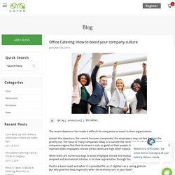 Office Catering: How It Can Boost Your Company Culture