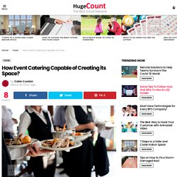 How Event Catering Capable of Creating its Space?