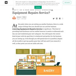 How to Find the Best Catering Equipment Repairs Service?