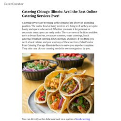 Catering Chicago Illinois: Avail the Best Online Catering Services Ever!