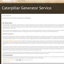 Caterpillar Generator Service: Important Factors to Consider for Saving Life of a UPS Battery