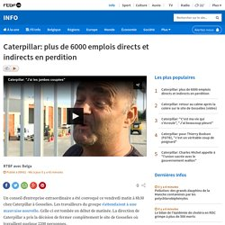 Caterpillar: plus de 6000 emplois directs et indirects en perdition