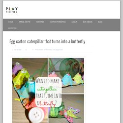 Egg carton caterpillar that turns into a butterfly - PLAYTIVITIES