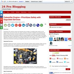 24 Pro Blogging: Caterpillar Engine—Prioritizes Safety with Upgraded Services