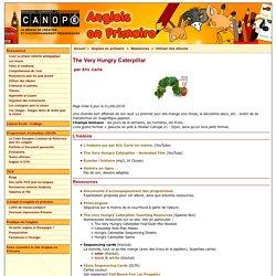The Very Hungry Caterpillar - Réseau Canopé – Direction territoriale académies de Besançon et de Dijon