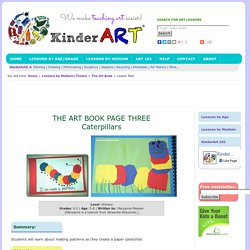 The Art Book Page Three, Caterpillars: Portfolio Assessment and Art Lessons for Kids: KinderArt ®