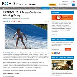 CATESOL 2013 Essay Contest – Winning Essay : KQED Education | KQED Public Media for Northern CA