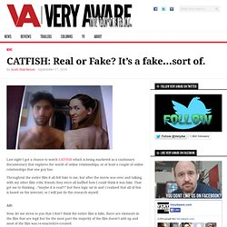 CATFISH: Real or Fake? It's a fake…sort of.
