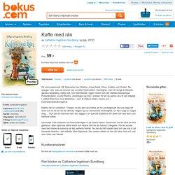 Kaffe med rån - Catharina Ingelman-Sundberg - E-bok (9789137139265)