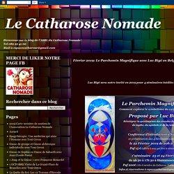 Le Catharose Nomade : Février 2019: Le Parchemin Magnifique avec Luc Bigé en Belgique