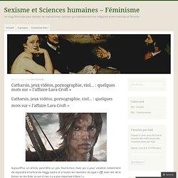 Catharsis, jeux vidéos, pornographie, viol… : quelques mots sur « l'affaire Lara Croft »