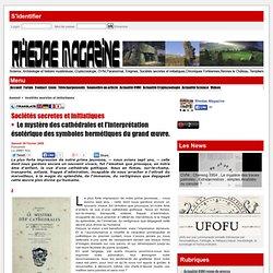 Le mystère des cathédrales et l'interprétation ésotérique des symboles hermétiques du grand œuvre.