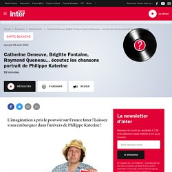 Catherine Deneuve, Brigitte Fontaine, Raymond Queneau... écoutez les chansons portrait de Philippe Katerine