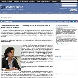Catherine Beccheti Bizot : Le numérique, lien de confiance entre le jeune, l'école et la famille