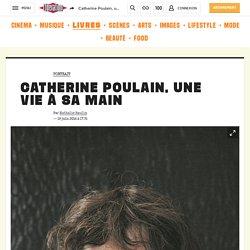Catherine Poulain, une vie à sa main